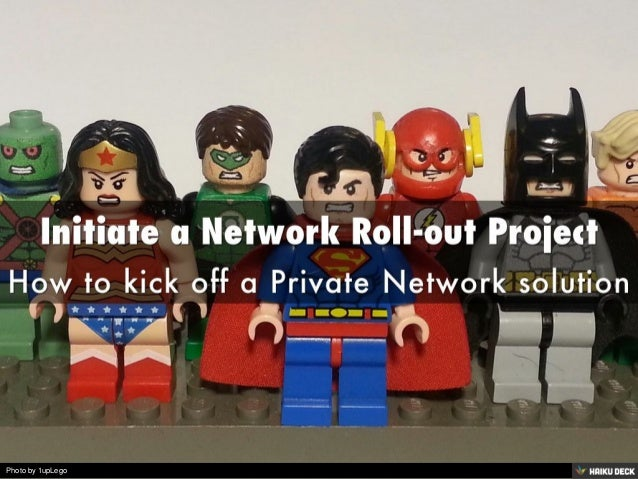 Initiate a Network Roll-out Project <br>How to kick off a Private Network solution<br>