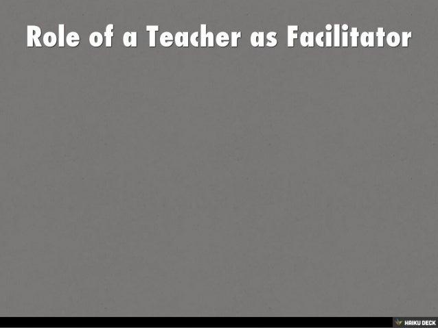 Role of a Teacher as Facilitator