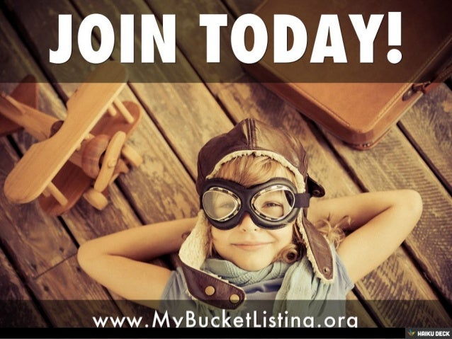 JOIN TODAY! <br>www.MyBucketListing.org<br>