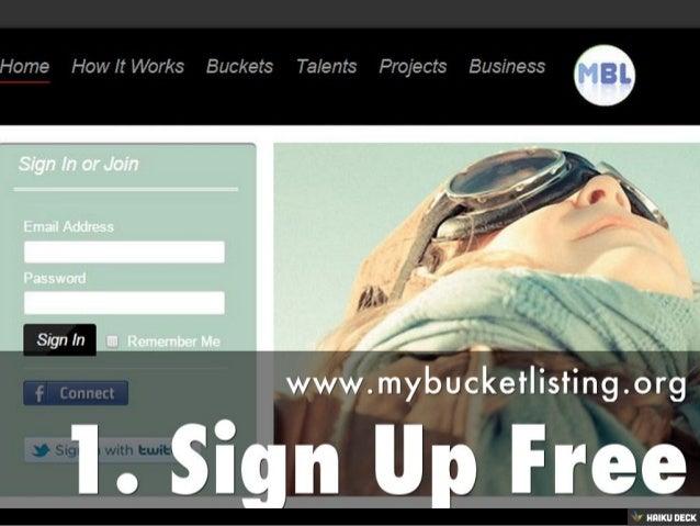 1. Sign Up Free <br>www.mybucketlisting.org<br>