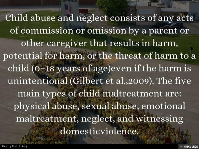 effects of child abuse and neglect docx This has the effect of deflecting political and policy attention from the size and  i  argued (parton, 1992) that the idea of child protection at that time, in the early.