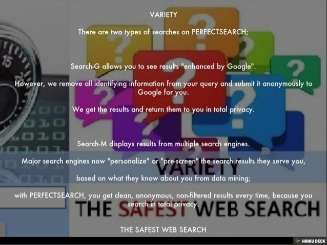 VARIETY <br>There are two types of searches on PERFECTSEARCH; <br> <br>Search-G allows you to see results &quot;enhanced b...