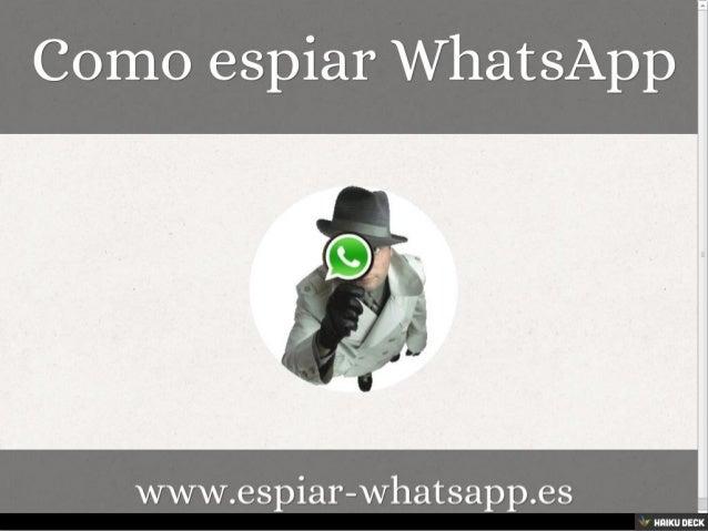 Como espiar WhatsApp <br>www.espiar-whatsapp.es<br>