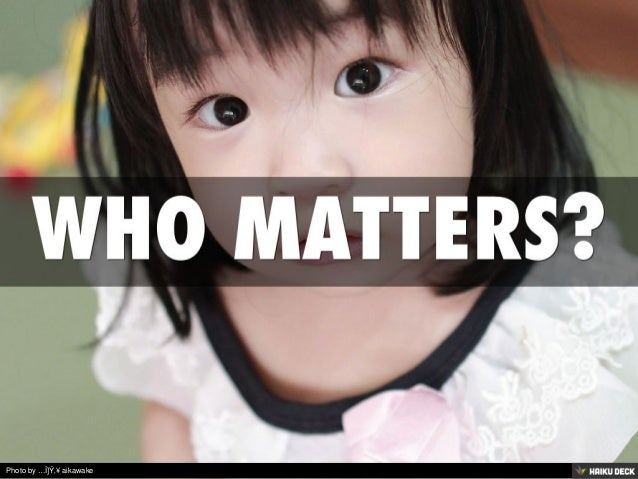 WHO MATTERS?<br>