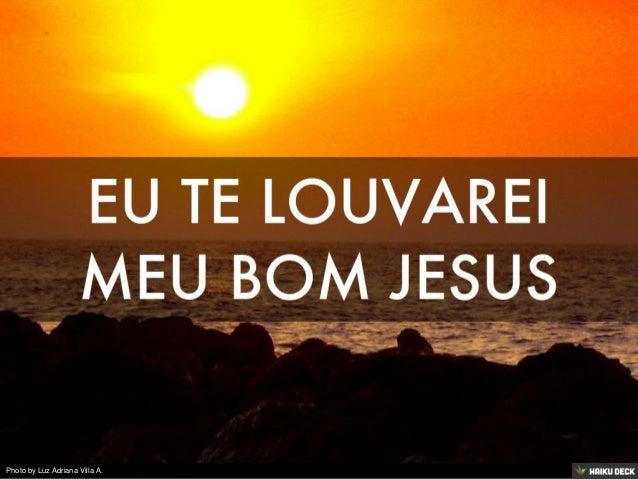 eu te louvarei meu bom jesus