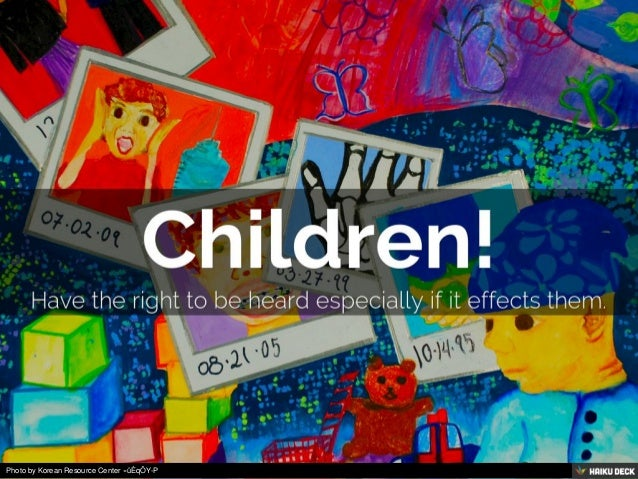 child's rights children's perspective on being Millions of children have no access to education, work long hours under hazardous conditions and are forced to serve as soldiers in armed conflict senior counsel, children's rights division michaelbochenek elizabeth calvin senior advocate.
