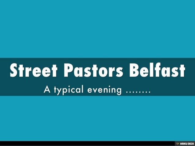 Street Pastors Belfast <br>A typical evening ........<br>