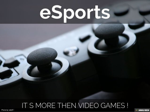 eSports <br>It s more then video games !<br>