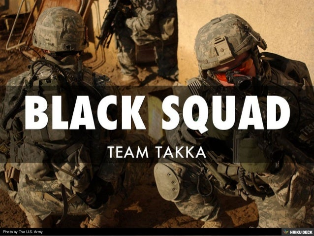 BLACK SQUAD <br>TEAM TAKKA<br>
