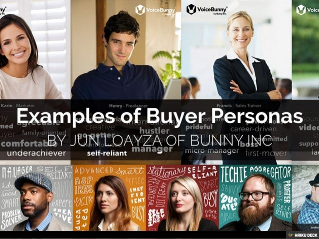 Examples of Buyer Personas <br>By Jun Loayza of Bunny Inc<br>