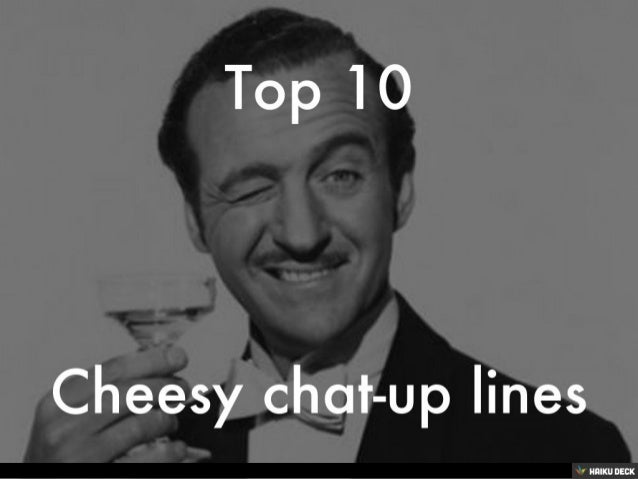 top 10 cheesy chat up lines