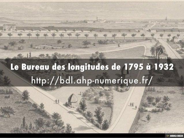 Le Bureau des longitudes de 1795 à 1932 <br>http://bdl.ahp-numerique.fr/<br>
