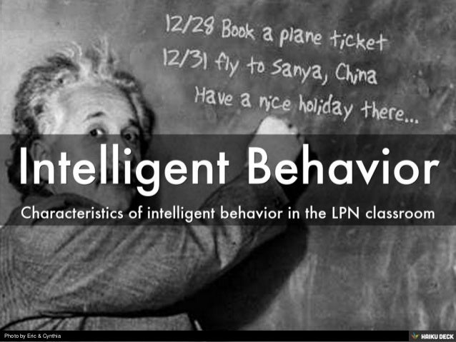 Intelligent Behavior <br>Characteristics of intelligent behavior in the LPN classroom<br>