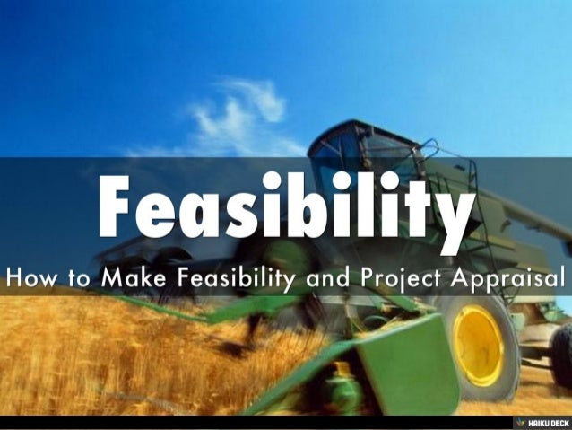 Feasibility <br>How to Make Feasibility and Project Appraisal<br>