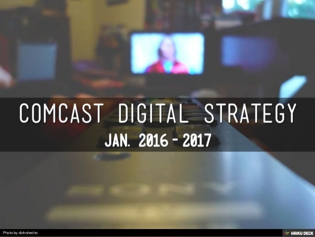 comcast strategy History background comcast was, at the time, the largest cable television provider in the united states it also owned a number of major cable networks, including e.