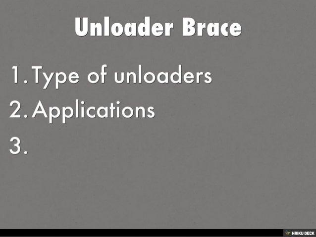 Unloader Brace  <br>1. Type of unloaders <br>2. Applications <br>3.  <br>
