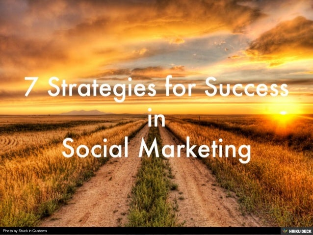 7 Strategies for Success<br>in<br> Social Marketing<br>