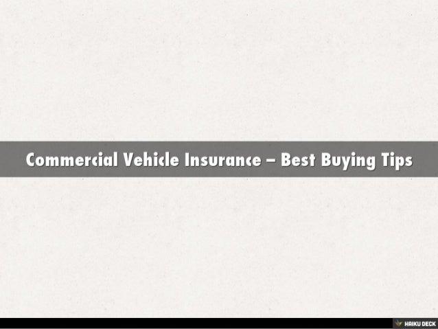 Commercial Vehicle Insurance – Best Buying Tips<br>