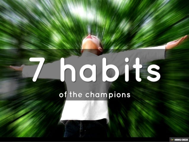 7 habits <br>of the champions<br>