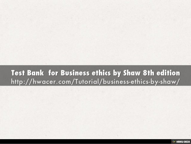 Test bank for ethics for the