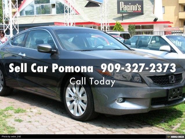 cash for cars pomona 909 327 2373. Black Bedroom Furniture Sets. Home Design Ideas