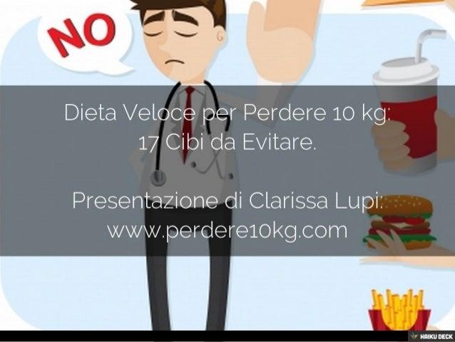 Diete Veloci 5 Kg : Dieta veloce per perdere kg cibi da evitare presentazione diu