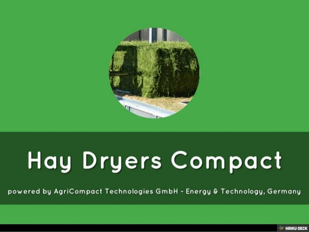 Hay Dryers Compact <br>powered by AgriCompact Technologies GmbH - Energy &amp; Technology, Germany<br>