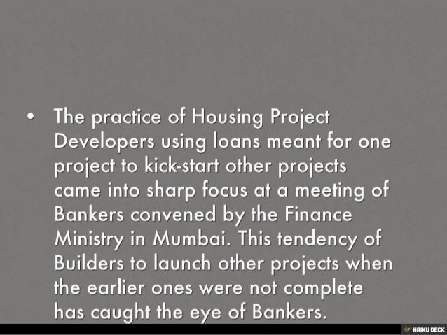 HOUSING PROJECTS INCOMPLETE, BANKERS ARE WORRIED OVER NEW LAUNCHES Slide 2