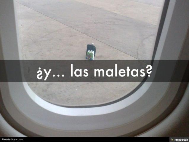 ¿y... las maletas?<br>