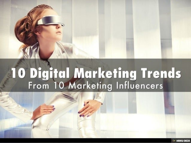 10 Digital Marketing Trends from Top Marketing Influencers