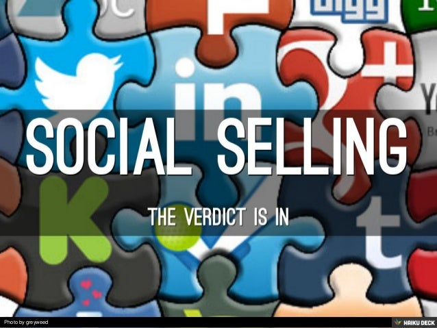 Social Selling <br>The verdict is in<br>