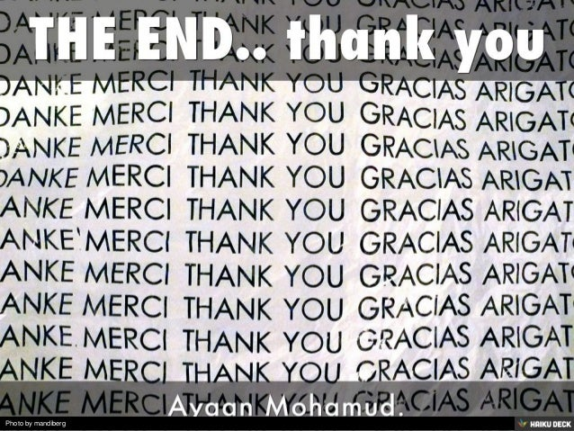 THE END.. thank you <br>Ayaan Mohamud.<br>