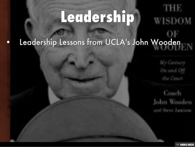 Leadership  <br>• Leadership Lessons from UCLA's John Wooden<br>