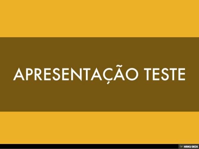 APRESENTAÇÃO TESTE<br>