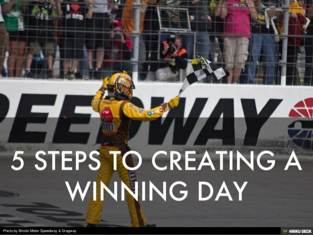 5 STEPS TO CREATING A WINNING DAY<br>