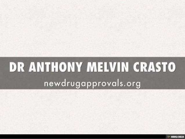 DR ANTHONY MELVIN CRASTO <br>newdrugapprovals.org<br>