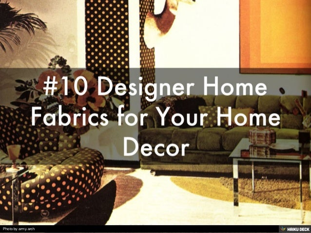 #10 Designer Home Fabrics For Your Home Decor. Photo By Army.arch ...