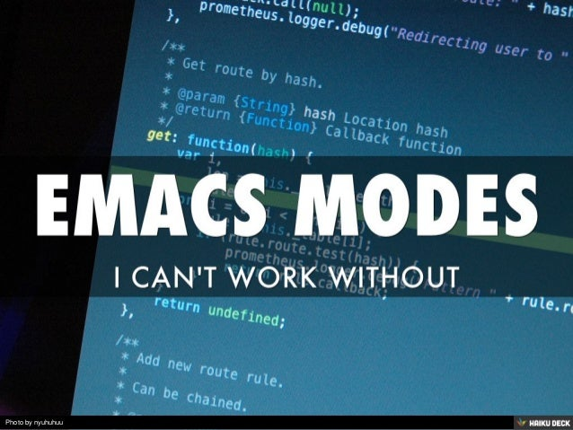 EMACS MODES <br>I CAN'T WORK WITHOUT<br>