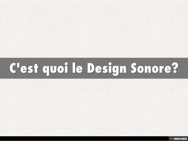 C'est quoi le Design Sonore?<br>