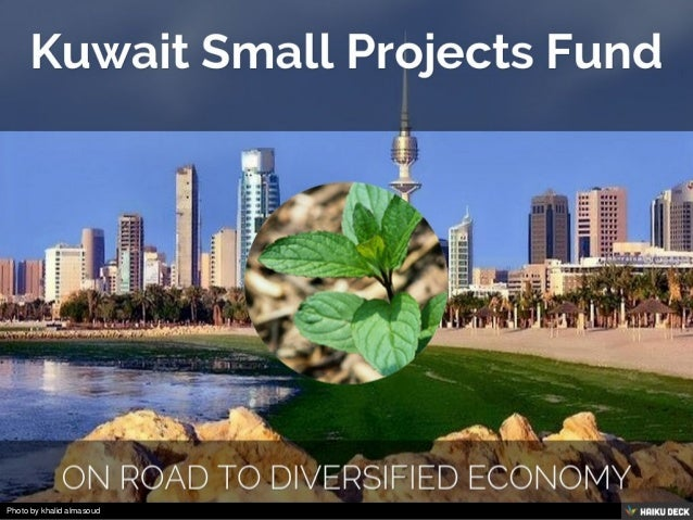 Kuwait Small Projects Fund <br>On Road To Diversified Economy<br>