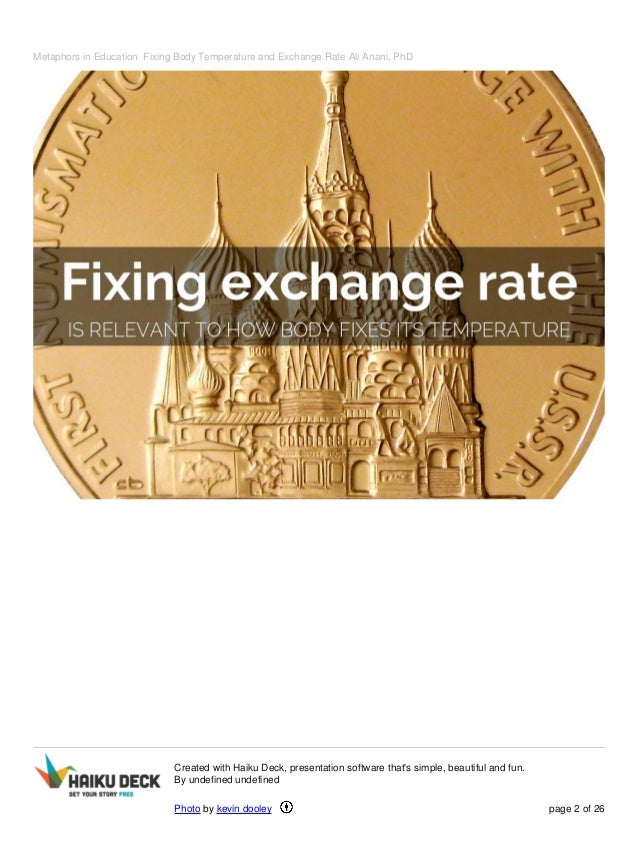 Metaphors in Education Fixing Body Temperature and Exchange Rate Ali Anani, PhD  Created with Haiku Deck, presentation sof...