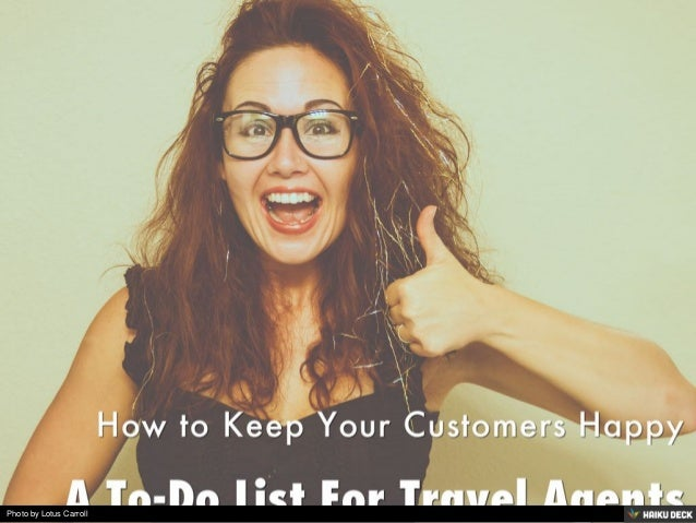 how to keep your customers happy a to do list for travel agencies