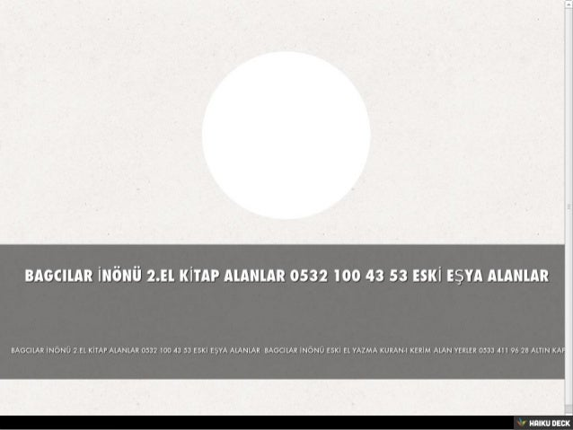 BAGCILAR MAHMUTBEY 2.EL KİTAP ALANLAR 0532 100 43 53 ESKİ EŞYA ALANLAR