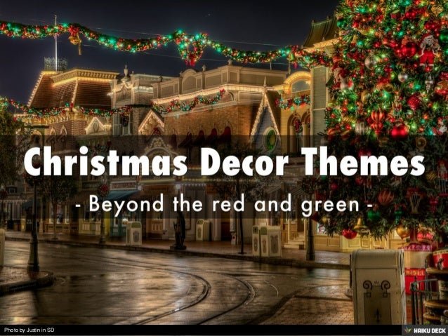Christmas Decor Themes <br>- Beyond the red and green -<br>