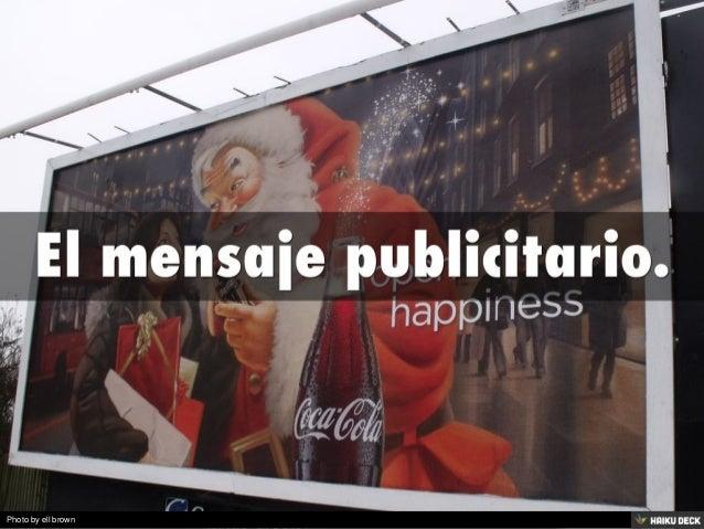 El mensaje publicitario.<br>
