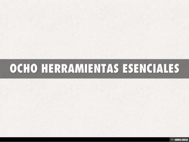 OCHO HERRAMIENTAS ESENCIALES<br>