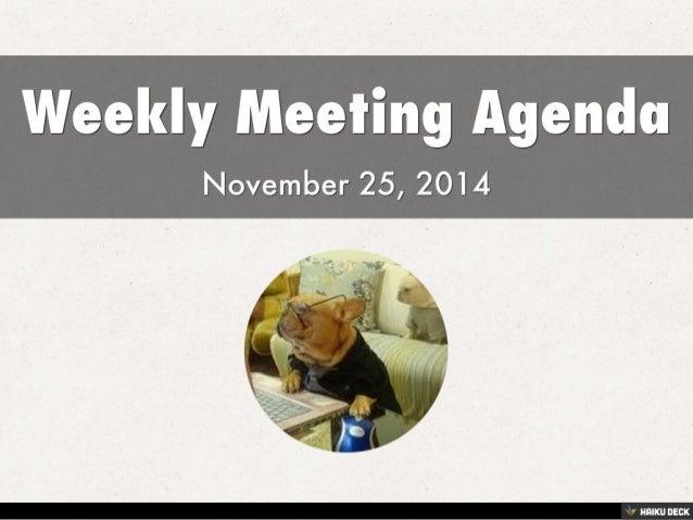 Weekly Meeting Agenda <br>November 25, 2014<br>