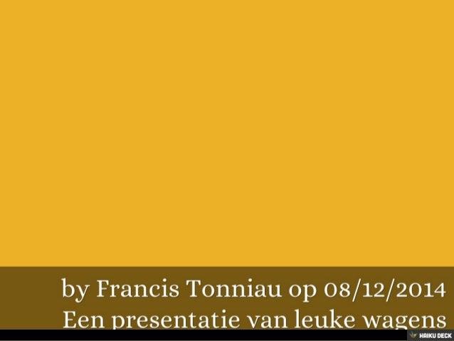 Een presentatie van leuke wagens <br>by Francis Tonniau op 08/12/2014<br>
