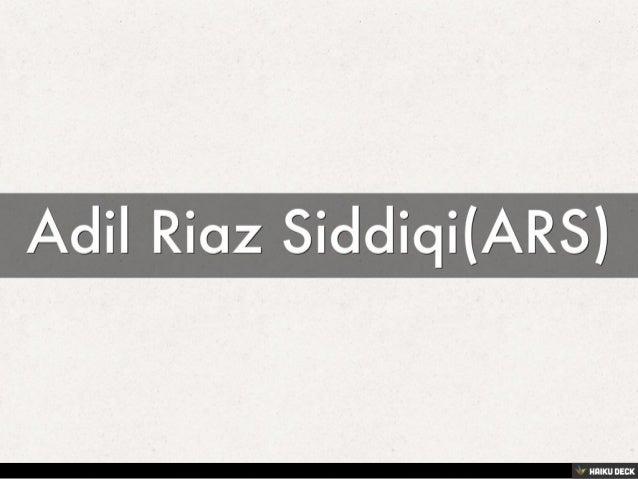 Adil Riaz Siddiqi(ARS)<br>