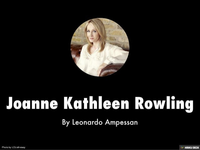 an introduction to the life of joanne kathleen rowling Joanne rowling (born july 31, 1965), who goes by the pen name jk rowling, is  a british author and screenwriter best known for her.